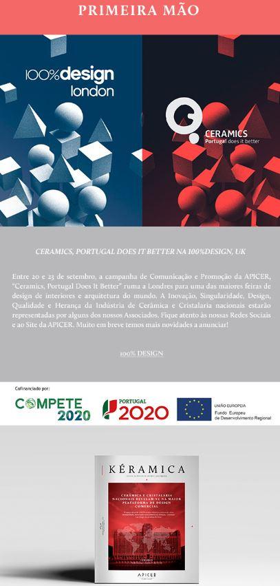 Newsletter Julho 2017 , Ceramics, Portugal Does It Better a caminho da 100% Design, UK * Nova Kéramica!