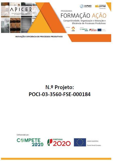 N.º Projeto: POCI-03-3560-FSE-000184 - Inovação e Eficiência de Processos Produtivos.